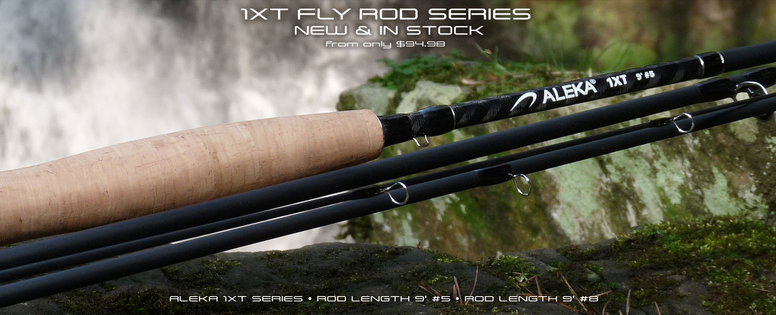 ALEKA 1XT Fly Rod Series